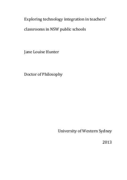 Exploring Technology Integration In Teachers Classrooms In Nsw Public Schools Jane Louise Hunter Doctor Of Philosophy Univers