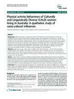 Physical activity behaviours of Culturally and Linguistically Diverse (CALD) women living in Australia : a qualitative study of socio-cultural influences