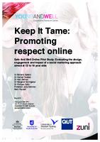 Keep It Tame: Promoting Respect Online: Safe and Well Online Pilot Study: Evaluating the Design, Engagement and Impact of a Social Marketing Approach Aimed at 12 to 18 Year Olds