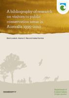 A Bibliography of Research on Visitors to Public Conservation Areas in Australia 1995–2010