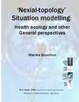 'Nexial-topology' situation modelling : health ecology and other general perspectives